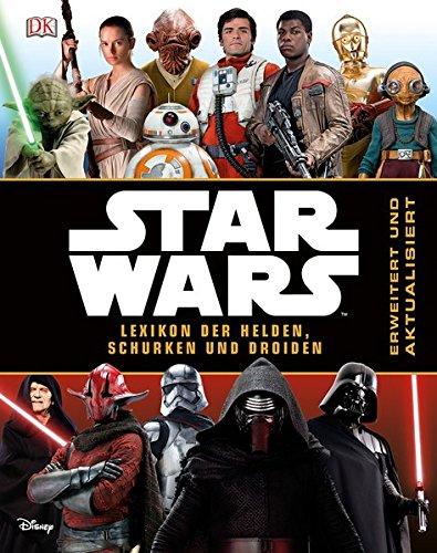 Star Wars™ Lexikon der Helden, Schurken und Droiden: Erweitert und aktualisiert