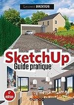 SketchUp - Guide pratique - 4e éd. de Laurent Brixius