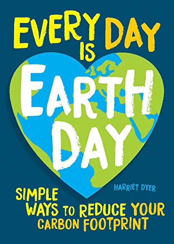 Every Day Is Earth Day: Simple Ways to Reduce Your Carbon Footprint