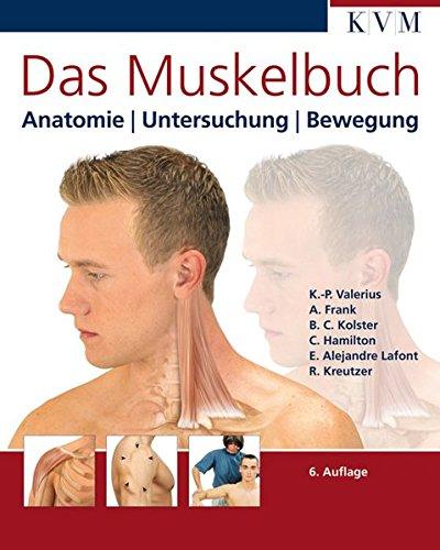 Das Muskelbuch: Anatomie | Untersuchung | Bewegung