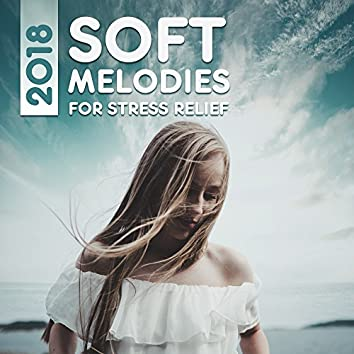 2018 Soft Melodies for Stress Relief