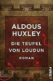 Die Teufel von Loudun: Roman - Aldous Huxley