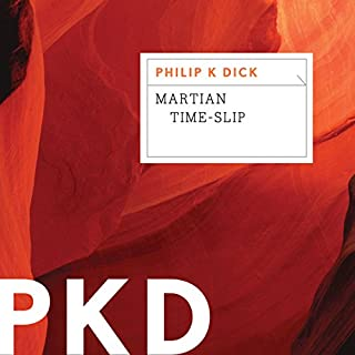 Martian Time-Slip                   By:                                                                                                                                 Philip K. Dick                               Narrated by:                                                                                                                                 Jeff Cummings                      Length: 9 hrs and 45 mins     120 ratings     Overall 4.0