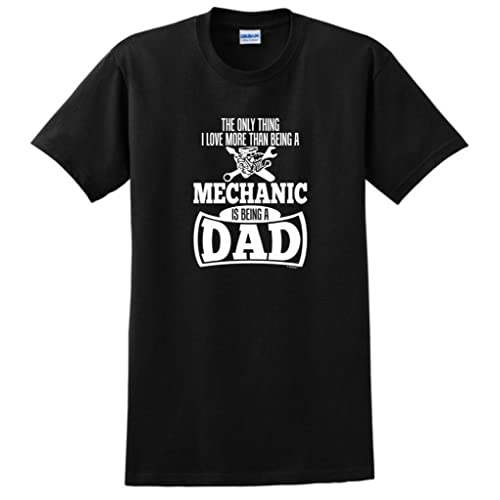 5efabf5169 Only Thing Love More Than Being a Mechanic is a Dad T-Shirt