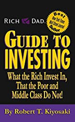 Rich Dad's Guide to Investing - What the Rich Invest in, That the Poor and Middle Class Do Not! de Robert T. Kiyosaki