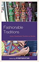 Fashionable Traditions: Asian Handmade Textiles in Motion