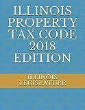 ILLINOIS PROPERTY TAX CODE 2018 EDITION