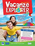 Vacanze explorer. Matematica e scienze. Per la Scuola media: 1