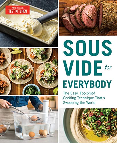 Sous Vide for Everybody: The Easy, Foolproof Cooking Technique That