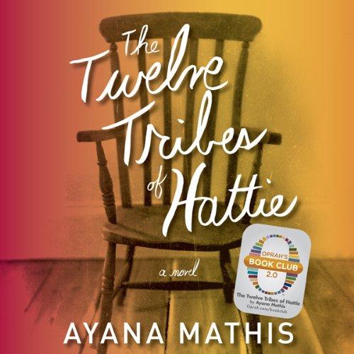 The Twelve Tribes of Hattie (Oprah's Book Club 2.0) audiobook cover art