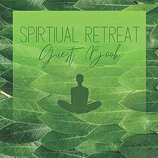 Spiritual Retreat Guest Book: for Yoga, Meditation, Spa, Healing, Tai Chi, Adventure, Weekend Getaways, Transcendental Retreat, Spiritual Energy Healing and Renewal Retreats