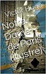 Notre-Dame de Paris (Illustré) de Victor Hugo