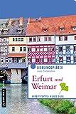 Erfurt und Weimar: Lieblingsplätze zum Entdecken (Lieblingsplätze im GMEINER-Verlag) (German Edition)