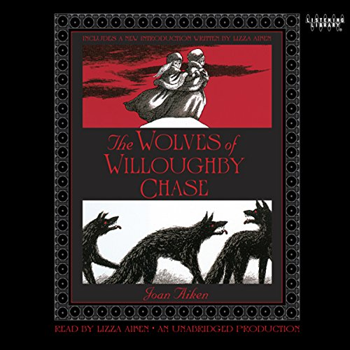 The Wolves of Willoughby Chase audiobook cover art