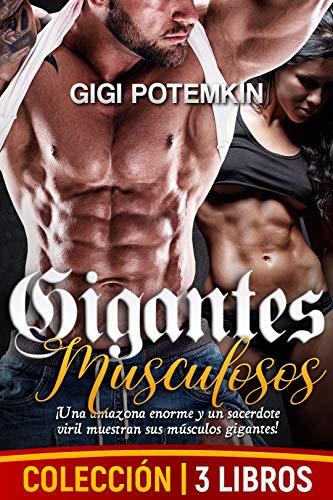 Gigantes Musculosos de Gigi Potemkin