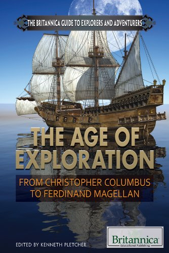 Compare Textbook Prices for The Age of Exploration: From Christopher Columbus to Ferdinand Magellan Britannica Guide to Explorers and Adventurers  ISBN 9781622750191 by Pletcher, Kenneth