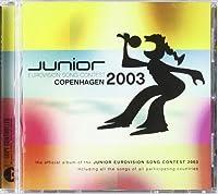 VARIOUS - JUNIOR EUROVISION SONG CONTEST\COPENHAGEN 2003 (1 CD)