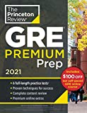 Princeton Review GRE Premium Prep, 2021: 6 Practice Tests + Review & Techniques + Online Tools (Graduate School Test Preparation)