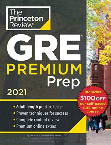 Princeton Review GRE Premium Prep, 2021: 6 Practice Tests + Review & Techniques + Online Tools (2021) (Graduate School Test Preparation)