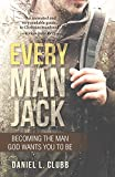 Every Man Jack: Becoming the Man God Wants You to Be