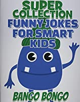 SUPER COLLECTION - Funny Jokes for Smart Kids - Question and answer + Would you Rather - Illustrated: Happy Haccademy - Hilarious Jokes That Will Make You Laugh Out Loud! - Trick Questions And Brain Teasers For Fun Screen Free Family Time Children Will Lo (Funny Jokes for Happy Kids)