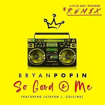 So Good 2 Me (LBWM Remix)