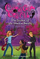 The Secret of the Shadow Bandit (Curious Cat Spy Club)