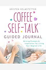 The Coffee Self-Talk Guided Journal: Writing Prompts & Inspiration for Living Your Magical Life Paperback