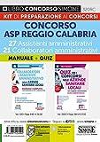 Concorso ASP Reggio Calabria 27 assistenti amministrativi 21 Collaboratori Amministrativi. Kit di preparazione ai concorsi. Manuale Completo + Quiz con risposte commentate