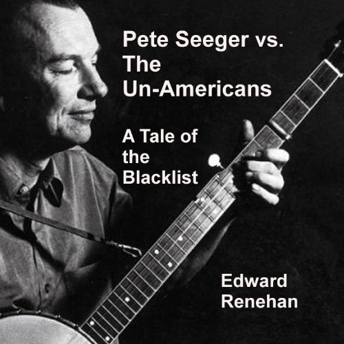 Pete Seeger vs. the Un-Americans audiobook cover art