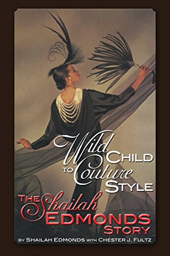 Wild Child To Couture Style: The Shailah Edmonds Story