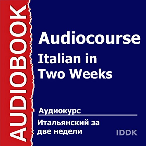 Audiocourse. Italian in Two Weeks [Russian Edition] audiobook cover art