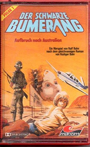 Der schwarze Bumerang Mc Hörspielkassette # 1: Aufbruch Nach Australien