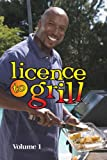 Licence To Grill - Volume 1