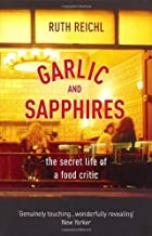 Garlic And Sapphires by Reichl, Ruth (2007)