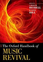 The Oxford Handbook of Music Revival (Oxford Handbooks) by Unknown(2016-06-01)