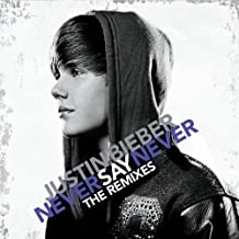 Never Say Never - The Remixes by Justin Bieber (2011) Audio CD