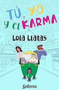 Tú, yo y el karma par Lola Llatas