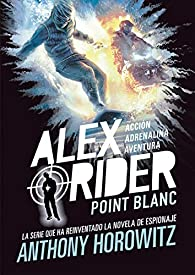 Alex Rider 2. Point Blanc: 79 par Anthony Horowitz