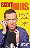 Love You Bye: My Story (English Edition)