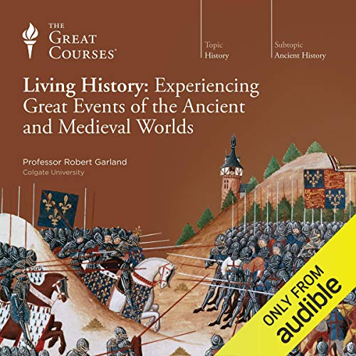 Page de couverture de Living History: Experiencing Great Events of the Ancient and Medieval Worlds