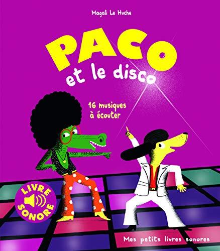 Paco et le Disco : 16 Musiques à Écouter (Livre Sonore)- Dès 3 ans