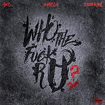 Who the Fuck R U? (feat. Namilla & Young Kazh)