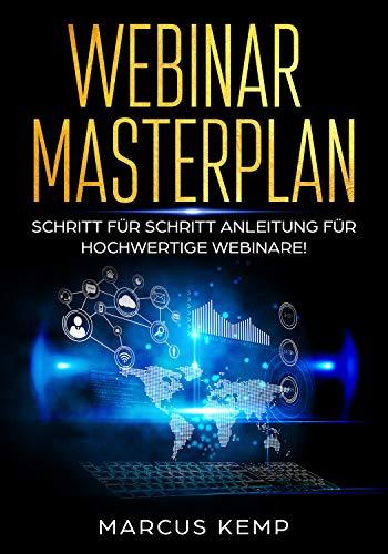 Webinar Masterplan: Schritt für Schritt Anleitung für hochwertige Webinare