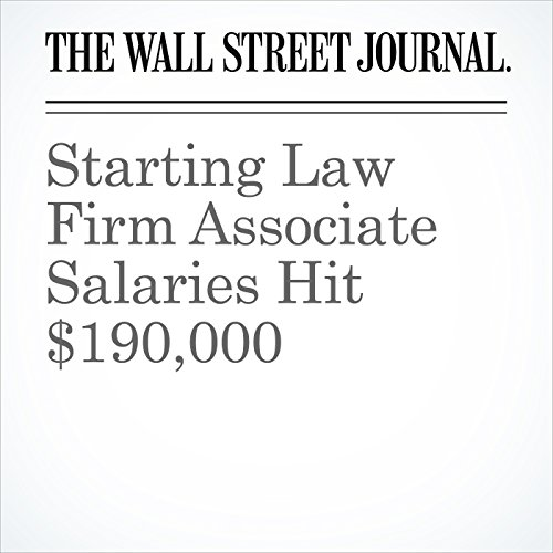 Starting Law Firm Associate Salaries Hit $190,000 copertina