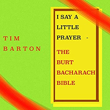 I Say a Little Prayer - The Burt Bacharach Bible