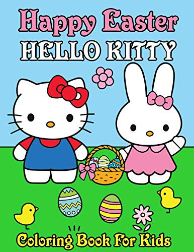 Happy Easter Hello Kitty Coloring Book For Kids: Beautiful Coloring Pages with Different Kitty Characters Easter Eggs Bunny and Much More Enjoy with Fun