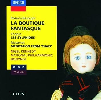 """Rossini: La Boutique Fantasque / Chopin: Les Sylphides / Massenet: Méditation from """"Thaïs"""""""