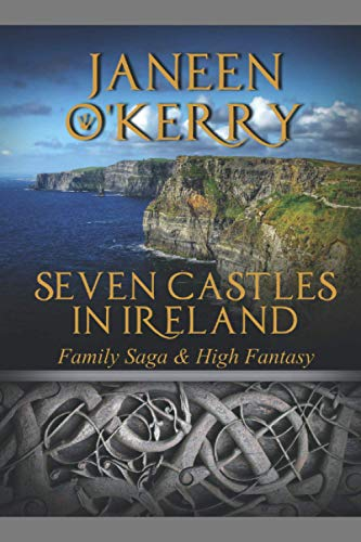 Seven Castles in Ireland: Family Saga & High Fantasy (The Celtic Journeys Series)