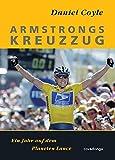 Armstrongs Kreuzzug ? Ein Jahr auf dem Planeten Lance - Daniel Coyle